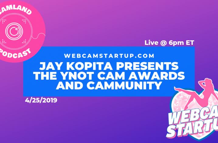 Podcast 67: Jay Kopita – 2019 YNOT Cam Awards / Cammunity