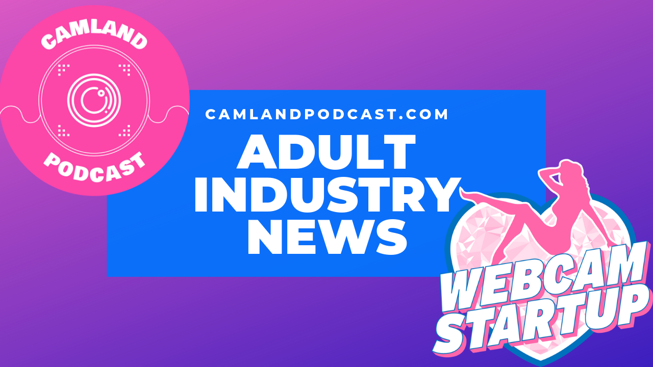 Podcast 56: Cam Life Magazine with Bender Cain and Sofi Ryan