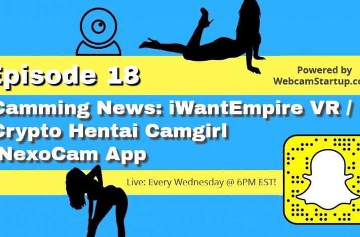 Podcast 18: Hentai Pornstars, NexoCams App and More!