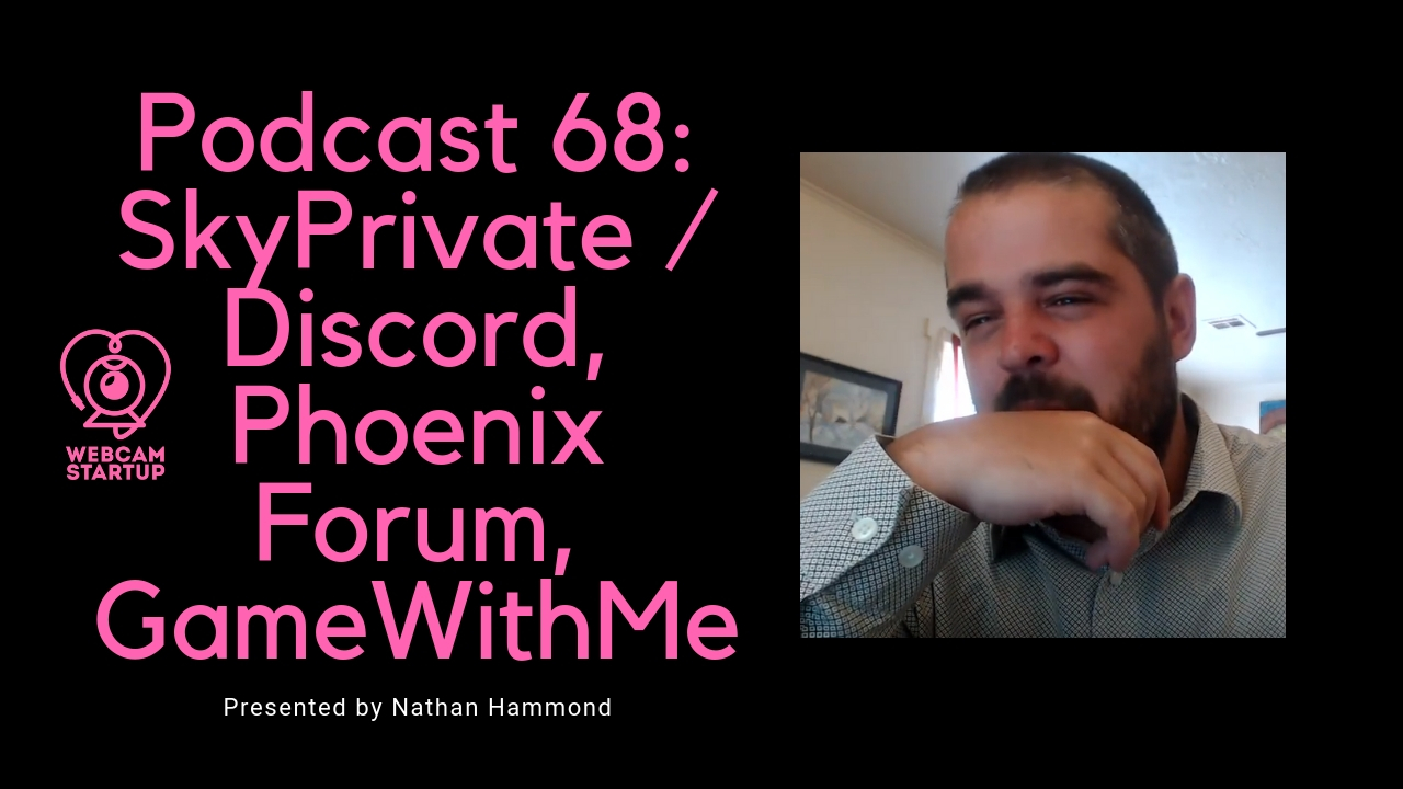 Podcast 68: SkyPrivate / Discord, Phoenix Forum, GameWithMe