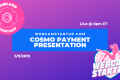 Podcast 69: Cosmo Payment Overview / Interview