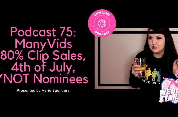 Podcast 75: ManyVids 80% Bonus, xFans, CirclePay