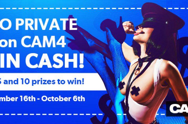 CAM4 Private Show Contest: Sept 16th – Oct 6th, 2019