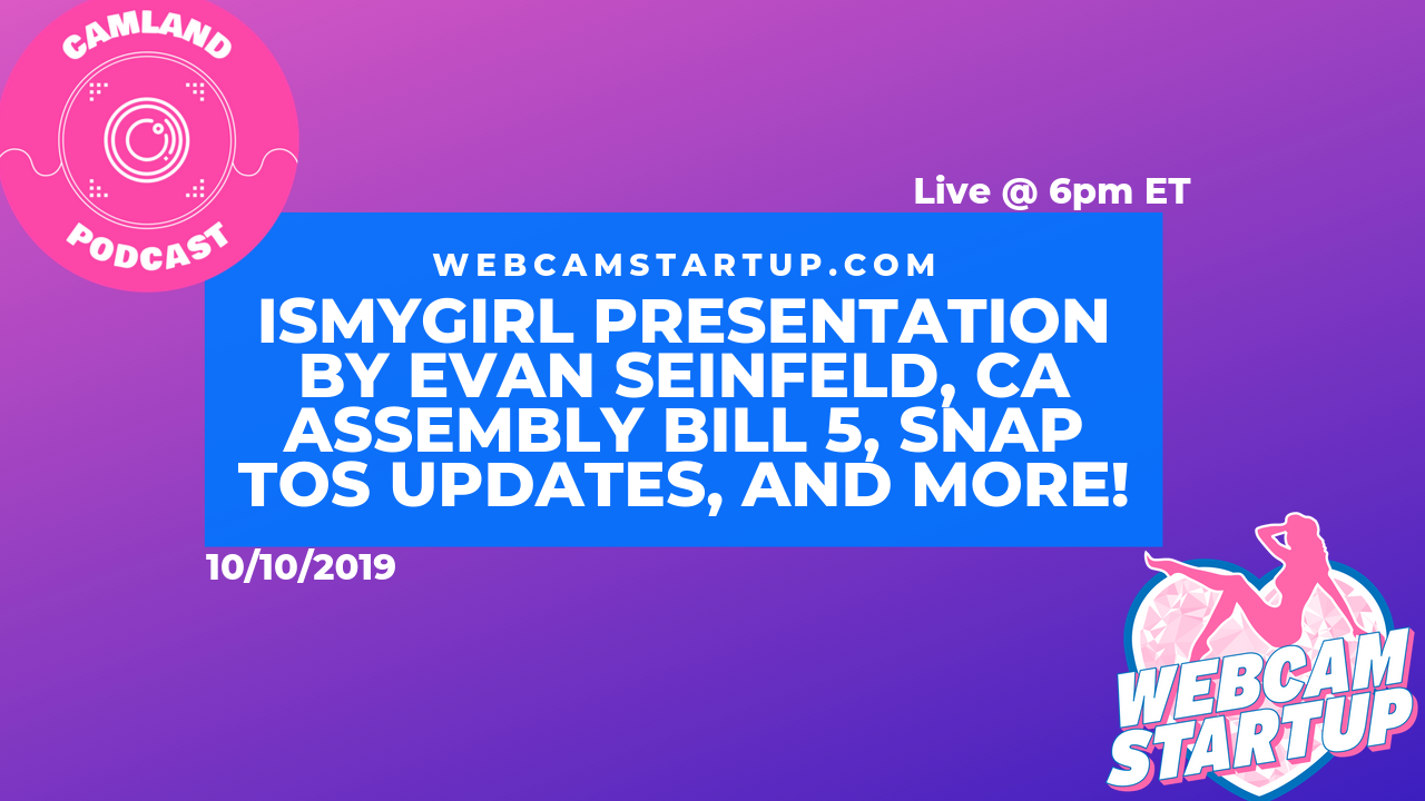 Podcast 89: IsMyGirl Presentation by Evan Seinfeld, CA Assembly Bill 5, Snapchat Account Sweeps, and more!