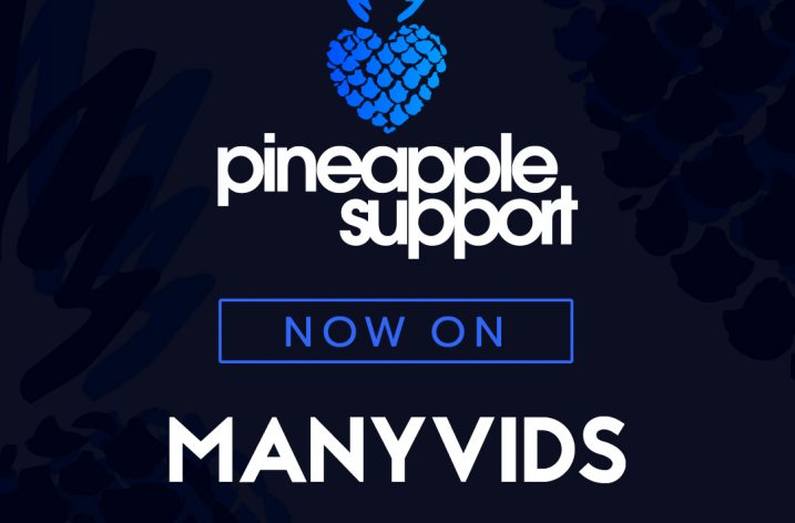 Pineapple Support is now on Manyvids