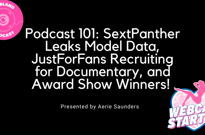 Podcast 101: SextPanther Leaks Model Data, JustForFans Recruiting for Documentary, and Award Show Winners!