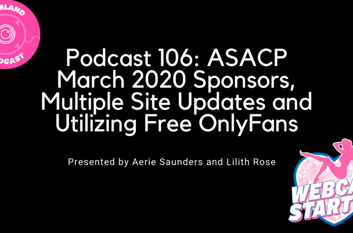 Podcast 106: ASACP March 2020 Sponsors, Multiple Site Updates and Utilizing Free OnlyFans