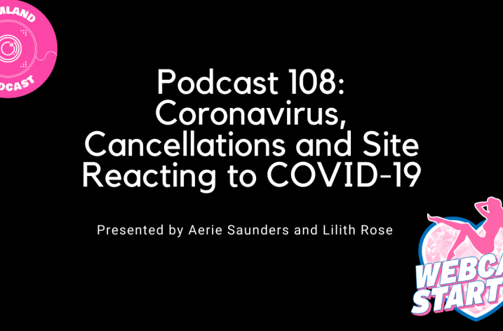 Podcast 108: Coronavirus, Cancellations and Site Reacting to COVID-19
