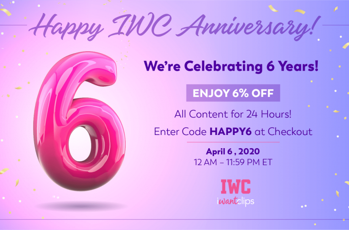 iWantClips Celebrating Their 6 Year Anniversary