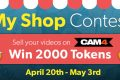 """CAM4 Holding """"My Shop"""" Contest (April 20th-May 3rd 2020)"""