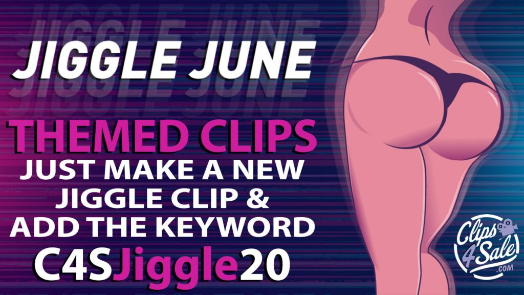clips4sale-jiggle-june-2020