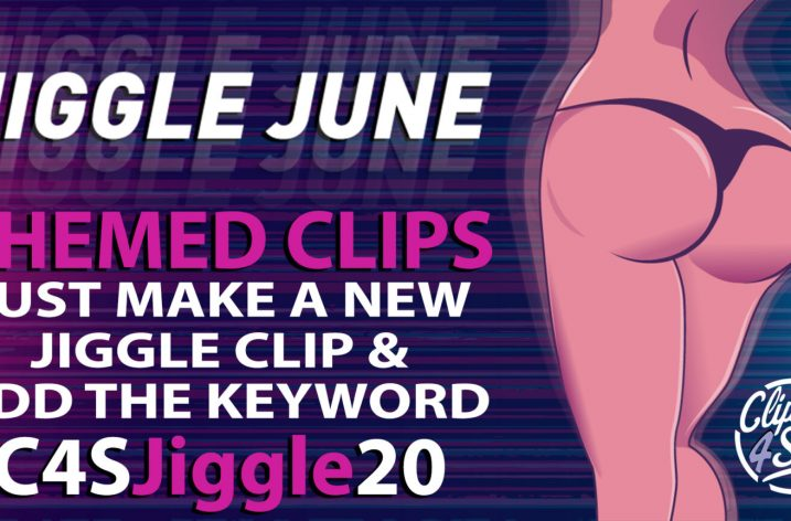 "Clips4Sale ""Jiggle June"" Clip Promotion (June 2020)"