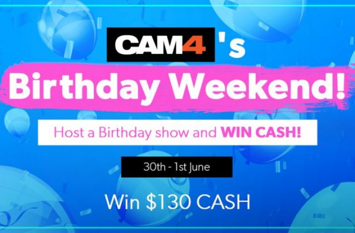 CAM4 13th Birthday Show Weekend (May 30th-June 1st 2020)